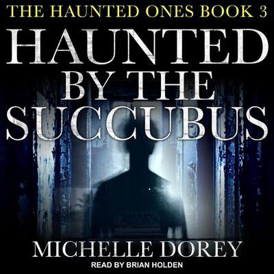 Haunted by the Succubus Audiobook, by