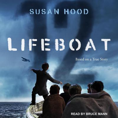 Lifeboat 12 Audiobook, by Susan Hood