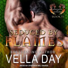 Seduced By Flames Audiobook, by Vella Day