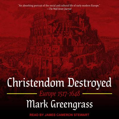 Christendom Destroyed: Europe 1517-1648 Audiobook, by