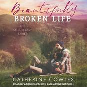 Beautifully Broken Life Audiobook, by Catherine Cowles