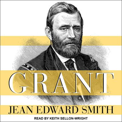 Grant Audiobook, by Jean Edward Smith