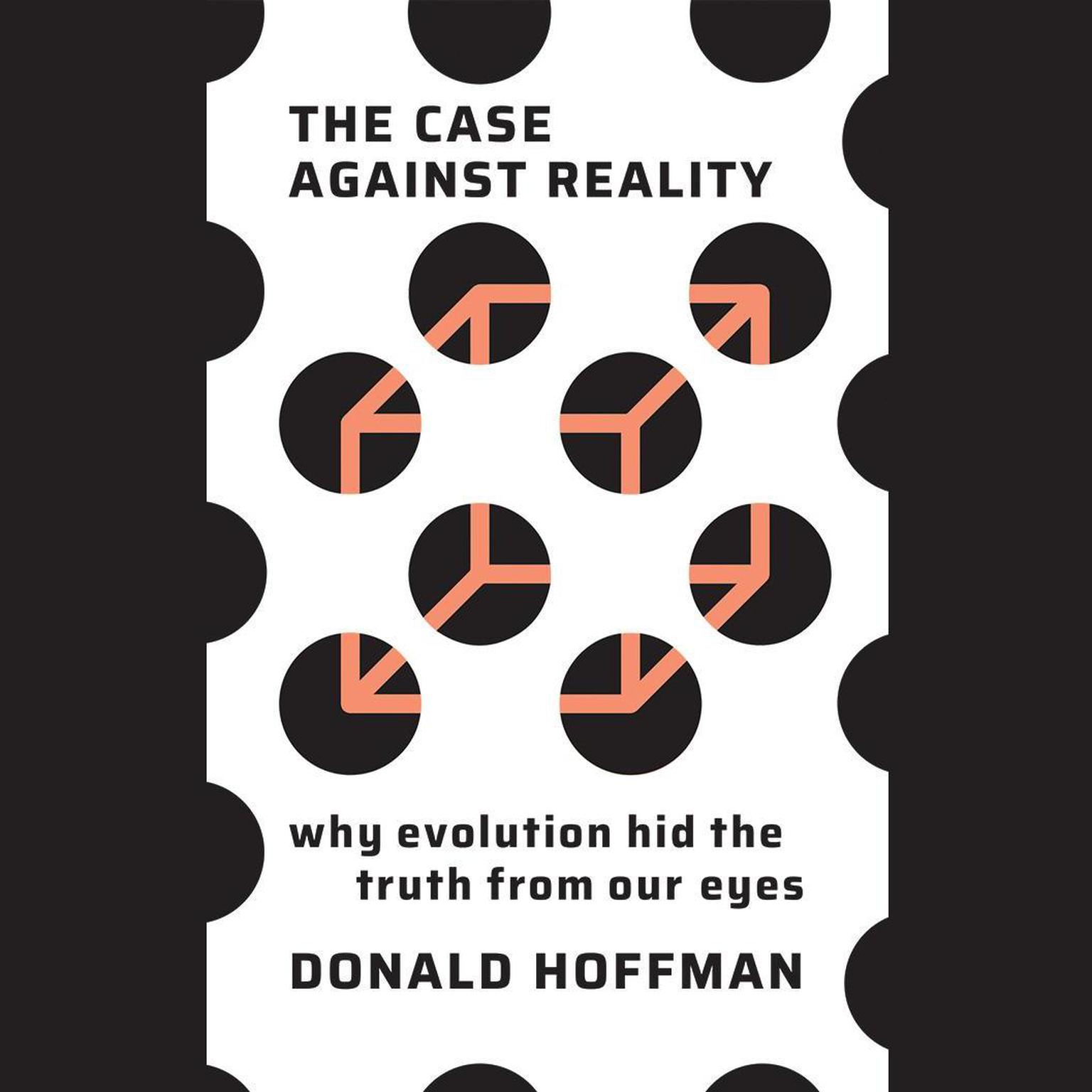 Printable The Case Against Reality: Why Evolution Hid the Truth from Our Eyes Audiobook Cover Art
