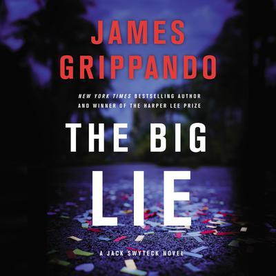 The Big Lie: A Jack Swyteck Novel Audiobook, by