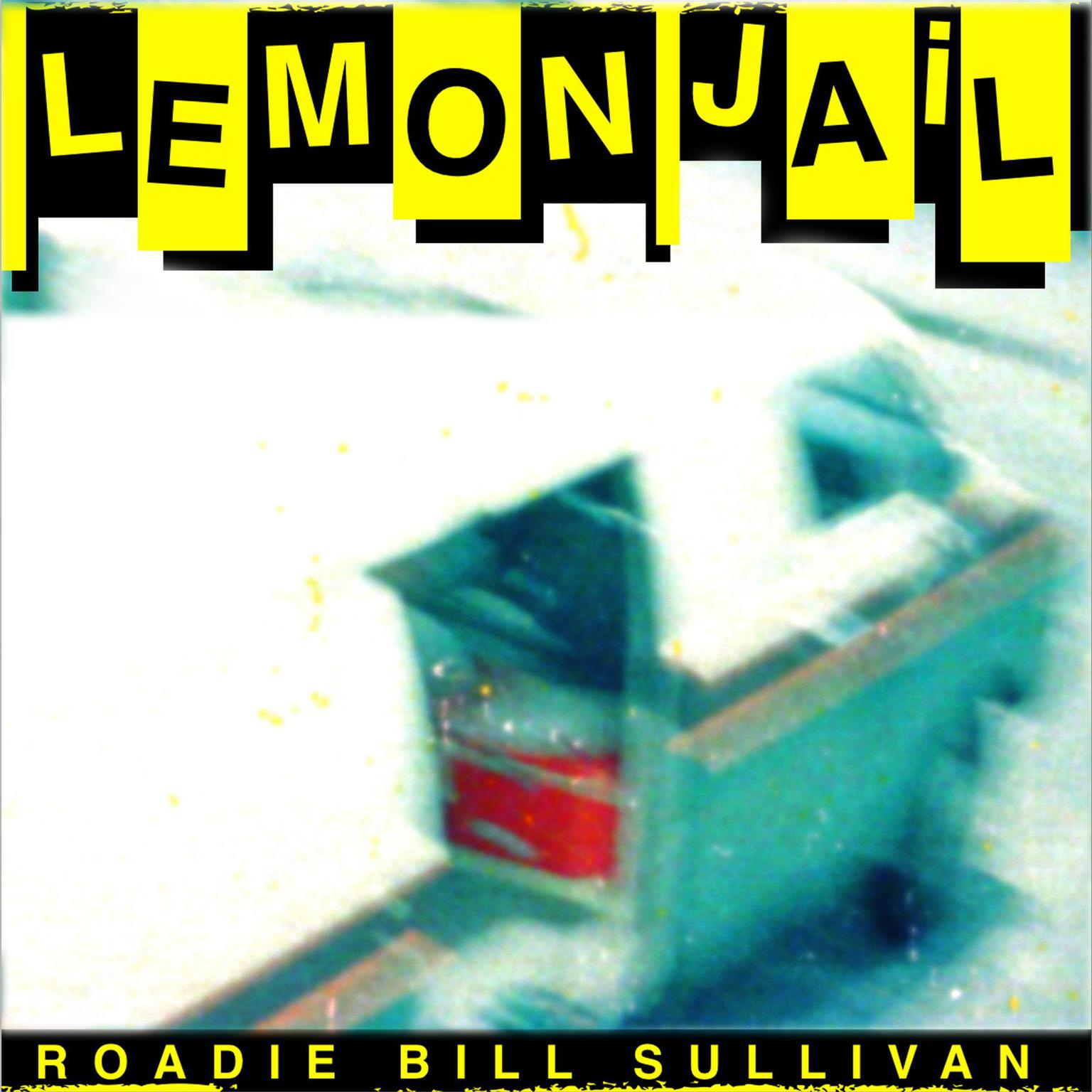 Lemon Jail: On the Road with the Replacements Audiobook, by Bill Sullivan