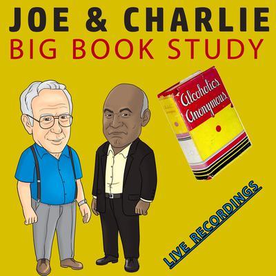 Joe & Charlie - Big Book Study - Live Recordings Audiobook, by