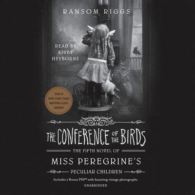 The Conference of the Birds Audiobook, by Ransom Riggs