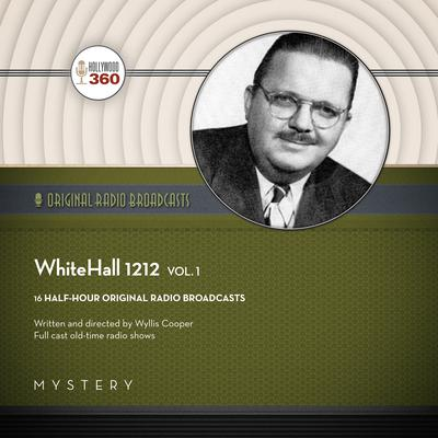 WhiteHall 1212, Vol. 1 Audiobook, by Black Eye Entertainment