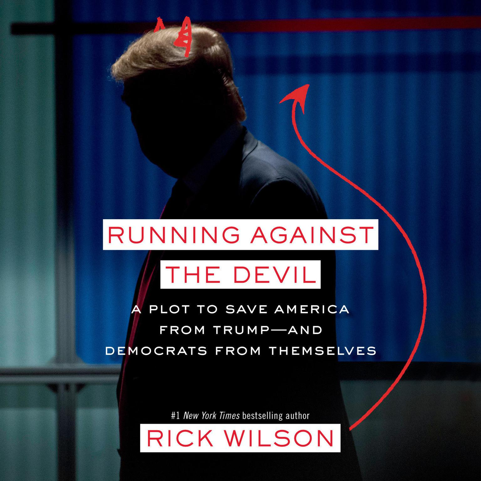 Printable Running Against the Devil: A Plot to Save America from Trump--and Democrats from Themselves Audiobook Cover Art