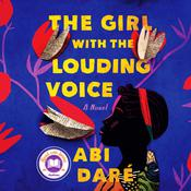 The Girl with the Louding Voice: A Novel Audiobook, by Abi Daré