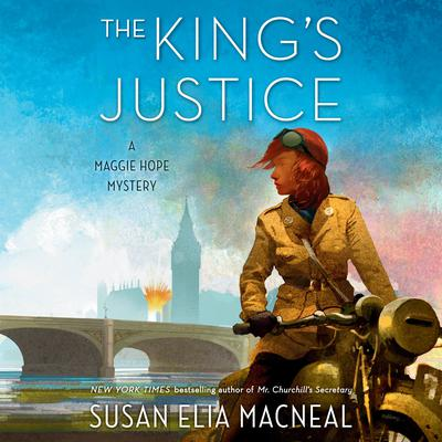 The King's Justice: A Maggie Hope Mystery Audiobook, by