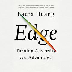 Edge: Turning Adversity into Advantage Audiobook, by Laura Huang
