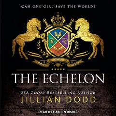 The Echelon Audiobook, by Jillian Dodd