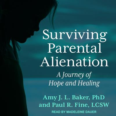 Surviving Parental Alienation: A Journey of Hope and Healing Audiobook, by