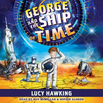 George and the Ship of Time Audiobook, by Lucy Hawking