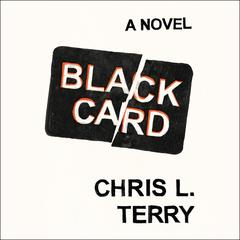 Black Card: A Novel Audiobook, by Chris L. Terry