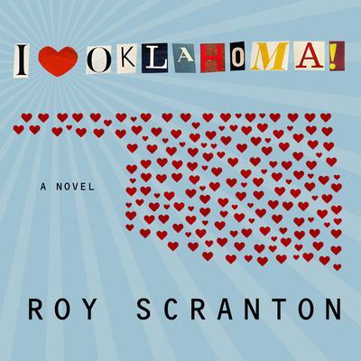 I Heart Oklahoma! Audiobook, by Roy Scranton