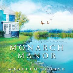Monarch Manor Audiobook, by Maureen Leurck