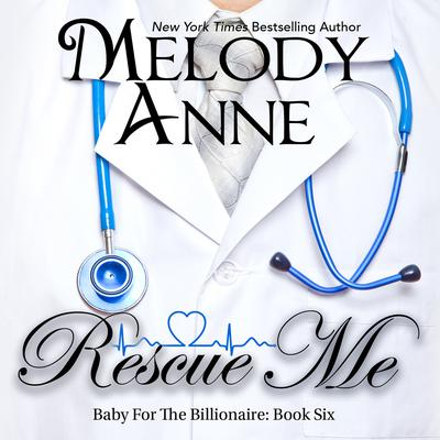 Rescue Me Audiobook, by Melody Anne