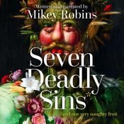 Seven Deadly Sins and One Very Naughty Fruit Audiobook, by Mikey Robins