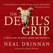 The Devil's Grip: A true story of shame, sheep and shotguns Audiobook, by Neal Drinnan