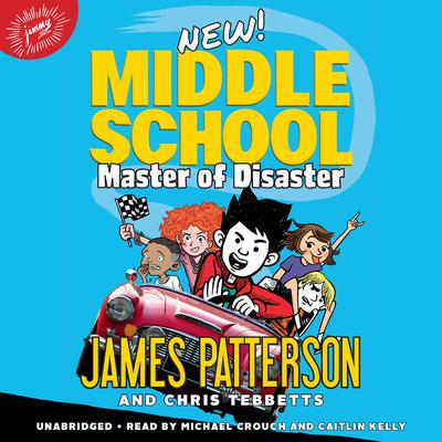 Middle School: Master of Disaster Audiobook, by James Patterson