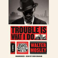 Trouble is What I Do Audiobook, by Walter Mosley