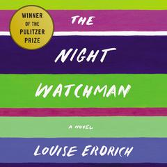The Night Watchman: A Novel Audiobook, by Louise Erdrich