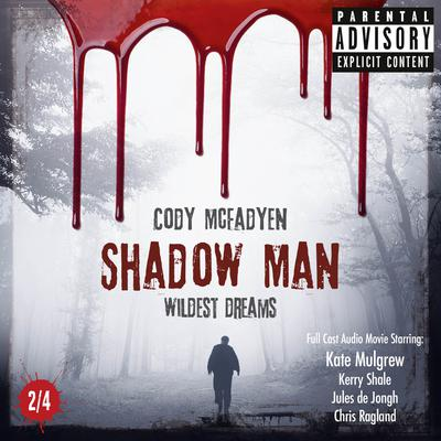 Shadow Man, Episode 02: Wildest Dreams: The Smoky Barrett Audio Movie Series, Part 2 of 4 Audiobook, by Cody McFadyen