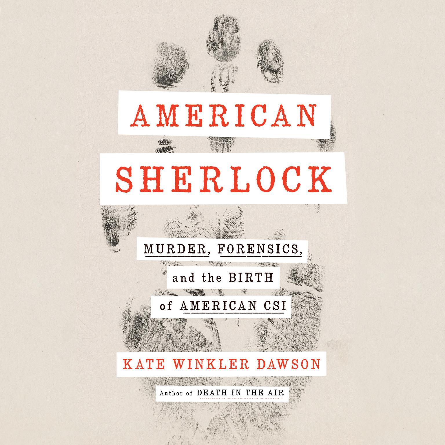Printable American Sherlock: Murder, Forensics, and the Birth of American CSI Audiobook Cover Art