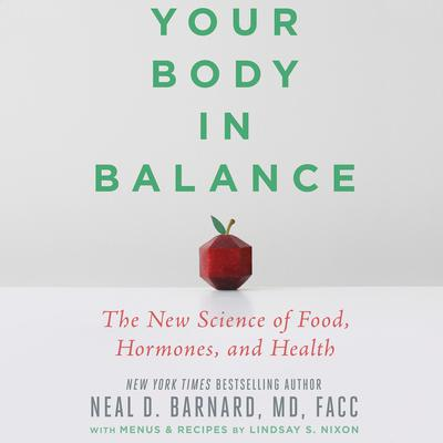 Your Body in Balance: The New Science of Food, Hormones, and Health Audiobook, by