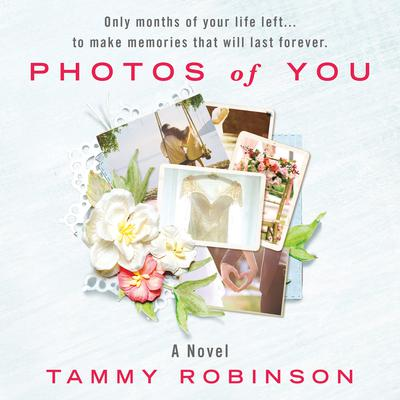 Photos of You Audiobook, by Tammy Robinson