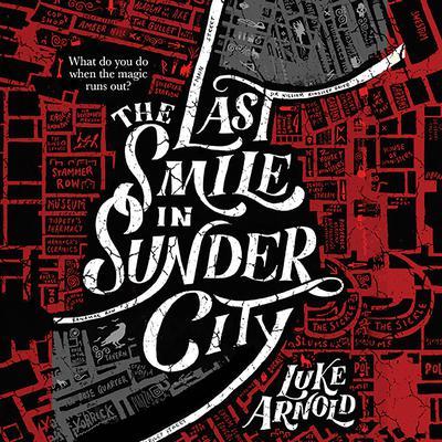 The Last Smile in Sunder City Audiobook, by Luke Arnold