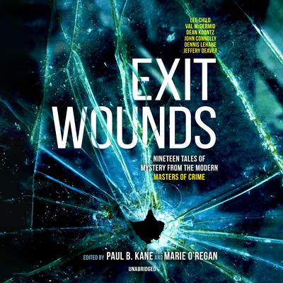 Exit Wounds: Nineteen Tales of Mystery from the Modern Masters of Crime Audiobook, by Jeffery Deaver