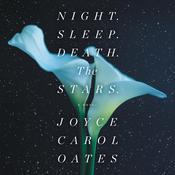 Night. Sleep. Death. The Stars.: A Novel Audiobook, by Joyce Carol Oates
