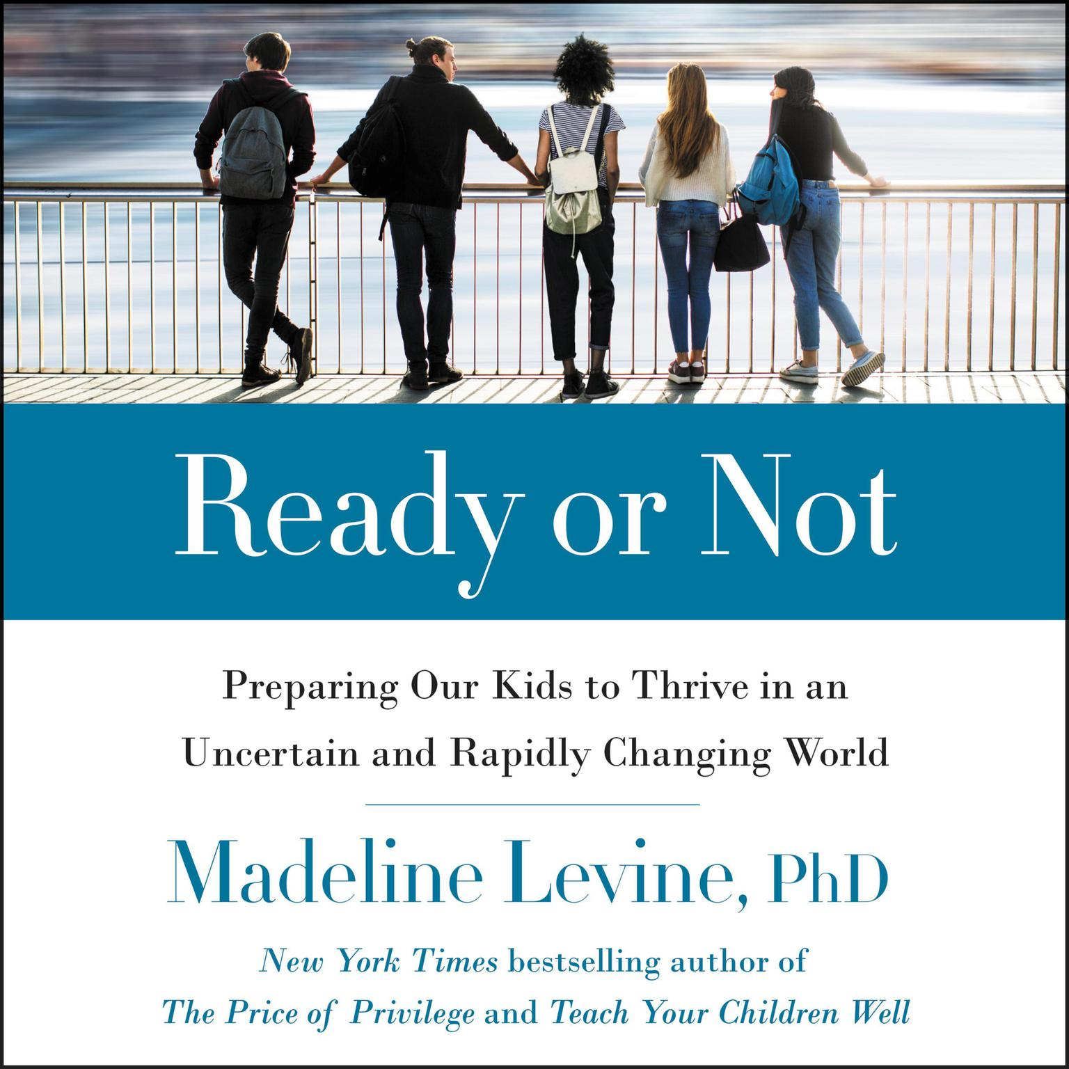 Printable Ready or Not: Preparing Our Kids to Thrive in an Uncertain and Rapidly Changing World Audiobook Cover Art