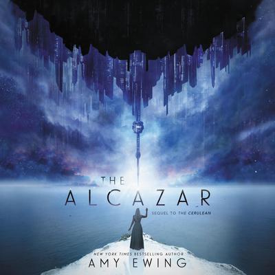 The Alcazar: A Cerulean Novel Audiobook, by Amy Ewing