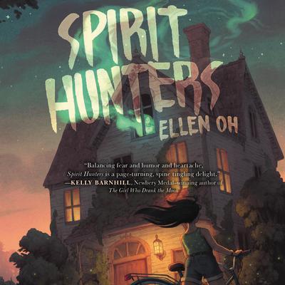 Spirit Hunters Audiobook, by Ellen Oh