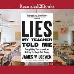 Lies My Teacher Told Me: 2nd Edition Audiobook, by James Loewen