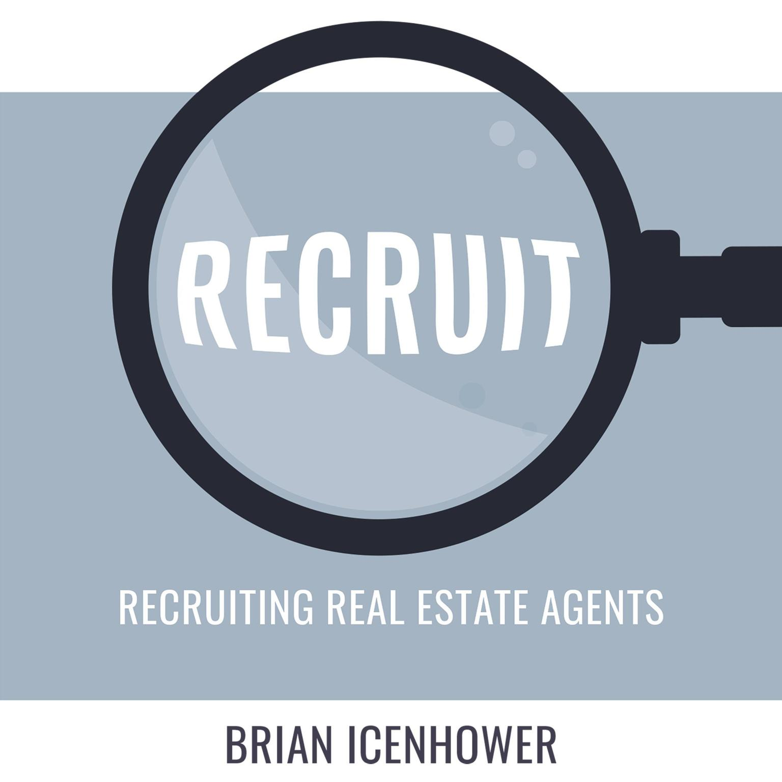RECRUIT: Recruiting Real Estate Agents Audiobook, by Brian Icenhower