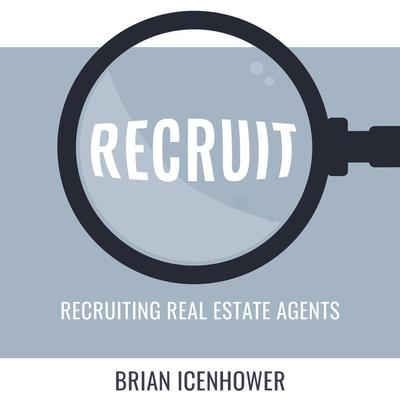 RECRUIT: Recruiting Real Estate Agents Audiobook, by