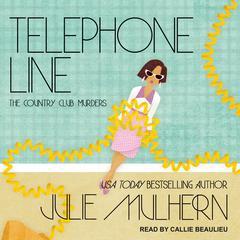 Telephone Line Audiobook, by Julie Mulhern