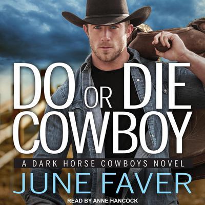Do or Die Cowboy Audiobook, by June Faver