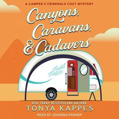 Canyons, Caravans, & Cadavers Audiobook, by Tonya Kappes