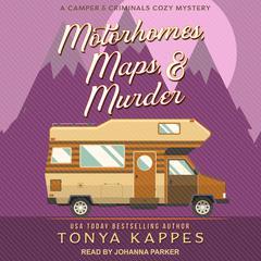 Motorhomes, Maps, & Murder Audiobook, by Tonya Kappes