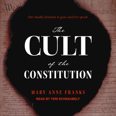 The Cult of the Constitution Audiobook, by Mary Anne Franks