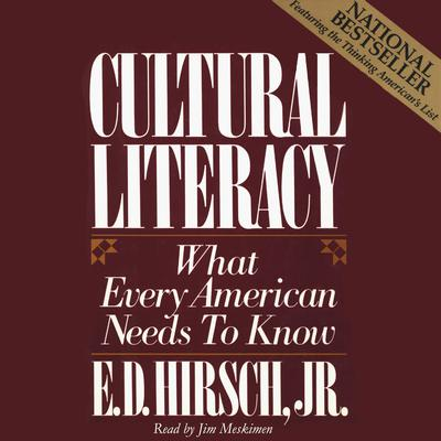Cultural Literacy: What Every American Needs To Know Audiobook, by James Trefil