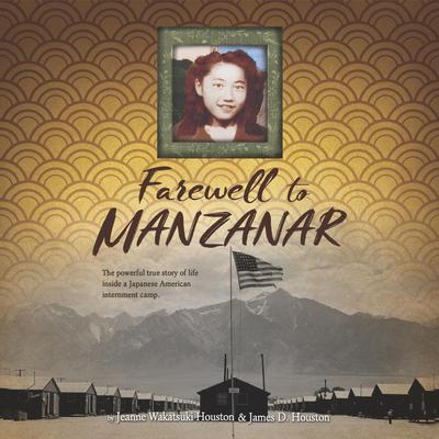 Farewell to Manzanar Audiobook, by Jeanne Wakatsuki Houston