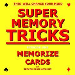 Super Memory Tricks, Memorize Cards Audiobook, by Trevor Dean McClung