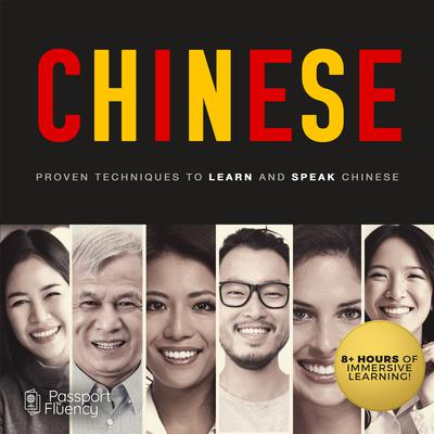 Chinese: Proven Techniques to Learn and Speak Chinese Audiobook, by